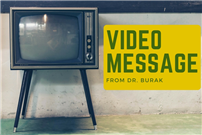 A video message from Dr. Burak Pic